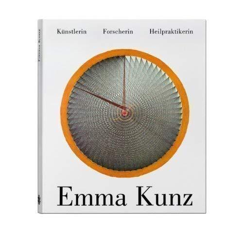 9783952159101: Emma Kunz. Künstlerin. Forscherin. Heilpraktikerin (en allemand)