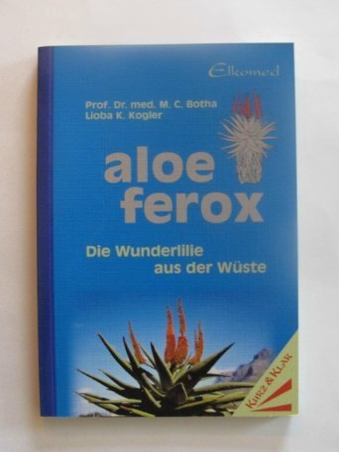 9783952160404: Aloe Ferox. La liliacée miraculeuse du désert