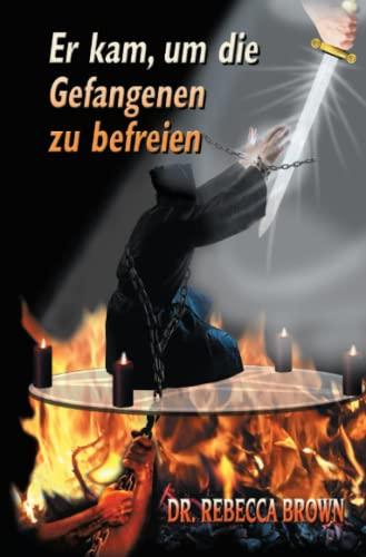 9783952244661: Er kam, um die Gefangenen zu befreien: Deutsche Ausgabe