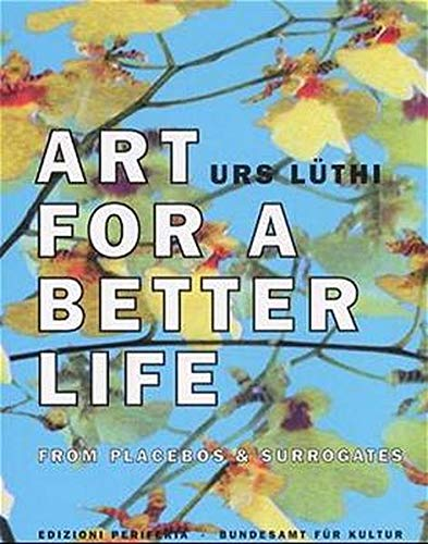 Art for a Better Life: From Placebos: Urs L?thi