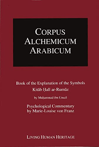 9783952260838: Corpus Alchemicum Arabicum: Vol 1: Book of the Explanation of the Symbols Kitab Hall Ar-Rumuz (Corpus Alchemicum Arabicum, Volume I A) (v. 1A)