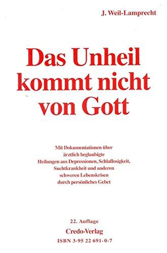 9783952269107: Das Unheil kommt nicht von Gott: Mit Heft Rettung aus Angst (Livre en allemand)