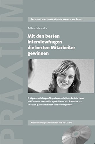 Mit den besten Interviewfragen die besten Mitarbeiter gewinnen - Arthur Schneider