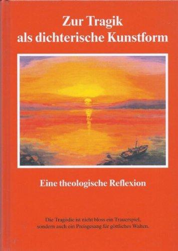 Die Tragik als dichterische Kunstform. eine theologische Reflexion.: Bossart, Anton.