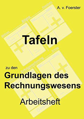 9783952291436: Tafeln zu den Grundlagen des Rechnungswesens. Arbeitsheft by Foerster, Andrea...