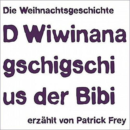 9783952294994: D Wiwinanagschigschi us der Bibi: Die Weihnachtsgeschichte