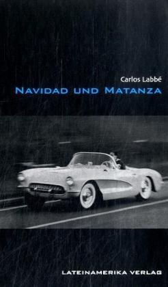 Navidad und Matanza - Carlos Labbé