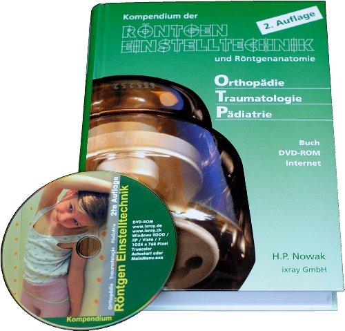 Kompendium der Röntgen Einstelltechnik und Röntgenanatomie [Hardcover]