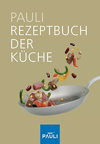 Rezeptbuch der Küche 3. Auflage 2005 [Gebundene: Philip Pauli (Autor)