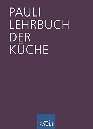 9783952302446: Pauli Lehrbuch der Küche 14. Auflage