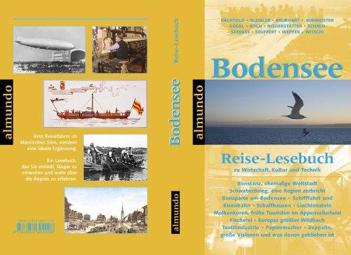 9783952304006: Bodensee. Reise-Lesebuch zu Wirtschaft, Kultur und Technik