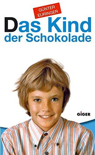 9783952306505: Das Kind der Schokolade