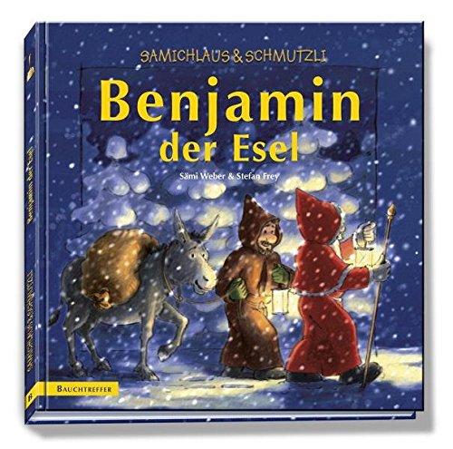 9783952309209: Benjamin der Esel, Buch: Samichlaus Schmutzli. by Weber, Sämi; Frey, Stefan