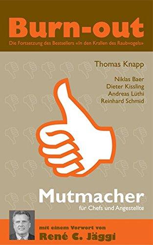 9783952311509: Burn-out: Mutmacher f�r Chefs und Angestellte