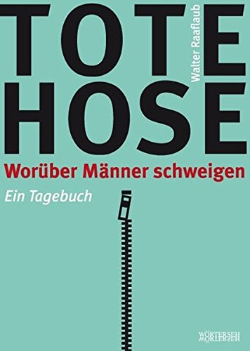 9783952321324: Tote Hose: Worüber Männer schweigen. Ein Tagebuch