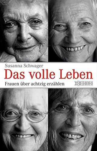 9783952321348: Das volle Leben: Frauen über achtzig erzählen