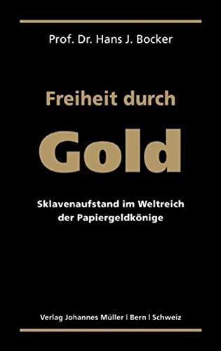 9783952331538: Freiheit durch Gold: Sklavenaufstand im Weltreich der Papiergeldkönige