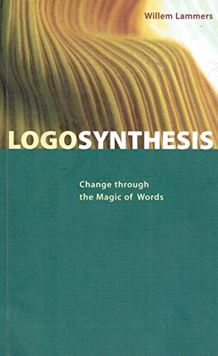 Logosynthesis: Change through the Magic of Words