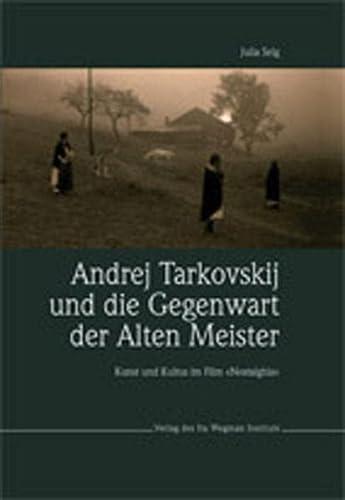 9783952342596: Andrej Tarkovskij und die Gegenwart der Alten Meister: Kunst und Kultus im Film