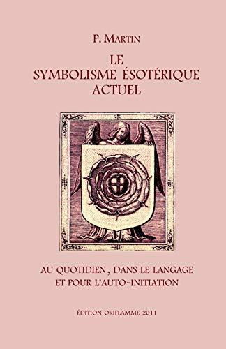 9783952361634: Le Symbolisme Esotérique Actuel (French Edition)