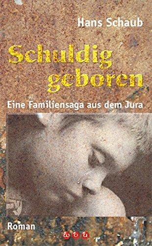 9783952365762: Schuldig geboren: Eine Familiensaga aus dem Jura