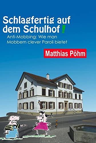 9783952368022: Schlagfertig auf dem Schulhof: Anti-Mobbing: Wie man Mobbern clever Paroli bietet