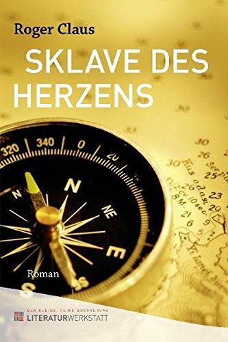 9783952369418: Claus, R: Sklave des Herzens