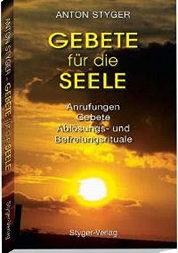 9783952375570: Styger, A: Gebete für die Seele, Praxisbuch