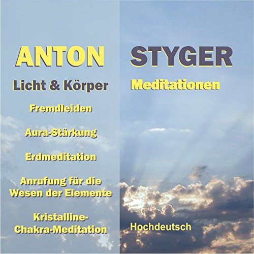 9783952375594: Anton Styger: Licht- und Körpermeditationen (CD)