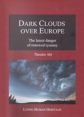 9783952388082: Dark Clouds over Europe: The Latent Danger of Renewed Tyranny