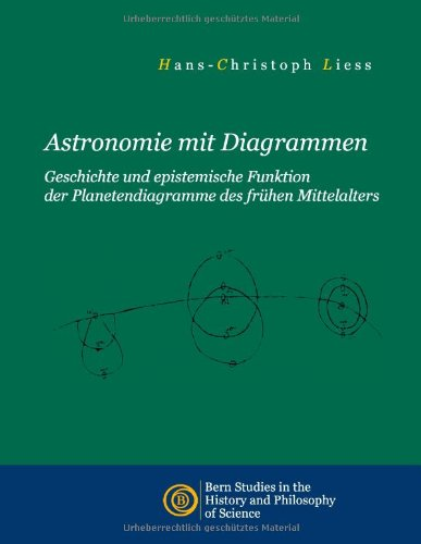 9783952390412: Astronomie mit Diagrammen: Geschichte und epistemische Funktion der Planetendiagramme des frühen Mittelalters