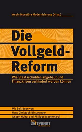 9783952395509: Die Vollgeld-Reform – wie Staatsschulden abgebaut und Finanzkrisen verhindert werden können