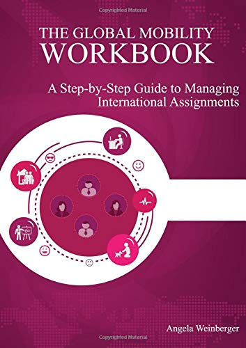 9783952428412: The Global Mobility Workbook: A Step-by-Step Guide to Managing International Assignments