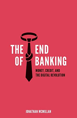 9783952438510: The End of Banking: Money, Credit, and the Digital Revolution