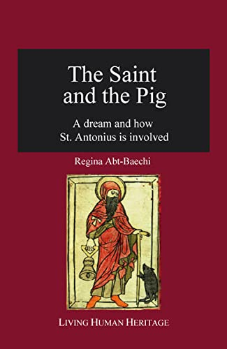 9783952446829: The Saint and the Pig: A Dream and How St. Antonius Is Involved