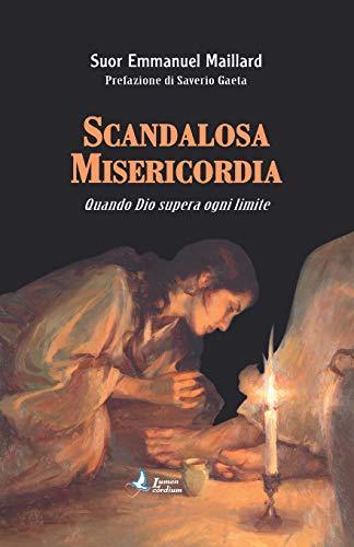9783952498606: Scandalosa Misericordia: Quando Dio supera ogni limite (Italian Edition)
