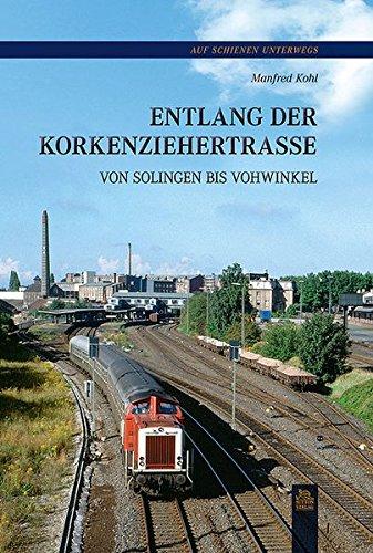 9783954000234: Entlang der Korkenziehertrasse von Solingen bis Vohwinkel