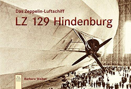 9783954001057: Das Zeppelin-Luftschiff LZ 129 Hindenburg