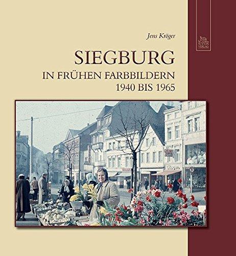 9783954001064: Siegburg in frühen Farbbildern: 1940 bis 1965