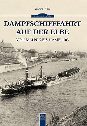 9783954001484: Dampfschifffahrt auf der Elbe: Von Melnik bis Hamburg