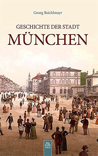 9783954001828: Geschichte der Stadt München