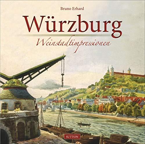 9783954002313: Würzburg: Weinstadtimpressionen