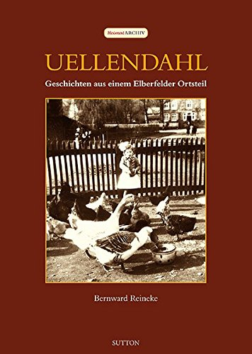 9783954003143: Uellendahl: Geschichten aus einem Elberfelder Ortsteil