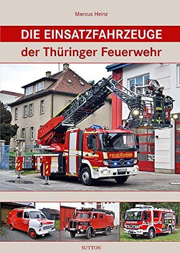 9783954003624: Die Einsatzfahrzeuge der Thüringer Feuerwehr