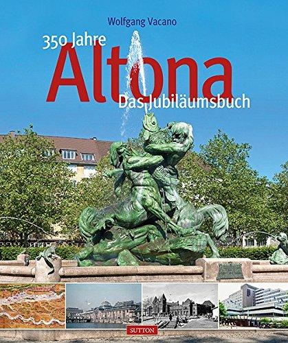9783954003709: 350 Jahre Altona: 1964 bis 2014