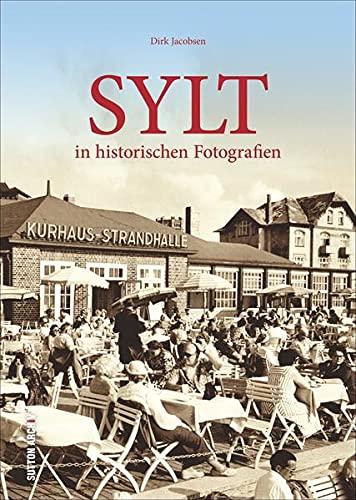 9783954007028: Sylt in historischen Fotografien