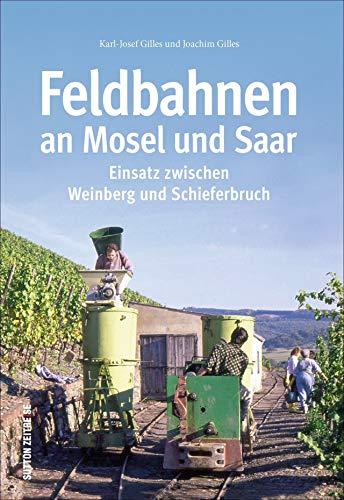 Die Feldbahnen an Mosel und Saar und
