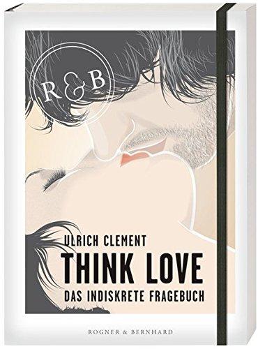 9783954030934: Think Love: Das indiskrete Fragebuch