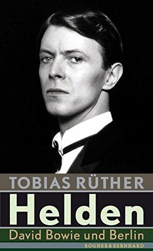 9783954030958: Helden: David Bowie und Berlin
