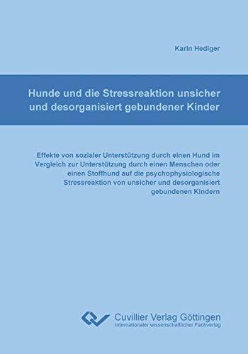Hunde und die Stressreaktion unsicher und desorganisiert gebundener Kinder: Karin Hediger